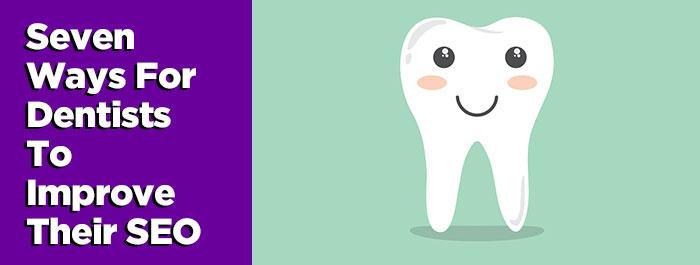 7 ways dentists improve seo